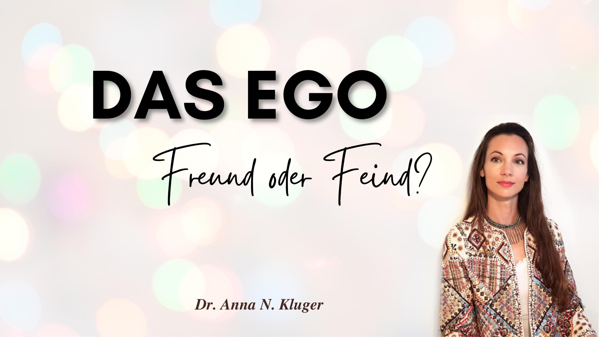 Ego Freund oder Feind